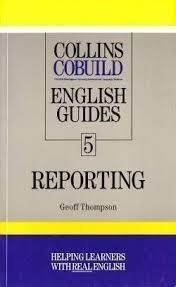 COBUILD ENGLISH GUIDES 5. REPORTING