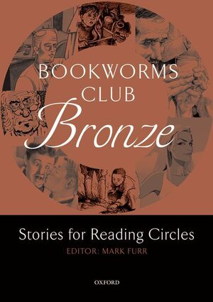 OXFORD BOOKWORMS CLUB STORIES FOR READING CIRCLES. BRONZE (STAGES 1 AND 2)