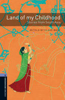 OXFORD BOOKWORMS LIBRARY: STAGE 4: LAND OF MY CHILDHOOD: STORIES FROM SOUTH ASIA