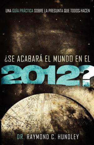 SE ACABARA EL MUNDO EN EL 2012?