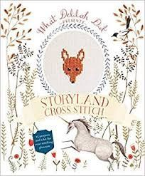 STORYLAND CROSS STITCH - WHAT DELILAH DID - 15 PROJECTS AND A KIT FOR YOUR STITC