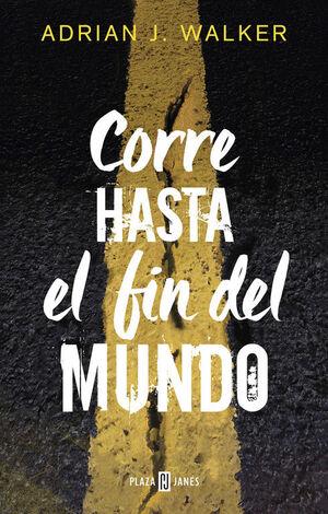 CORRE HASTA EL FIN DEL MUNDO