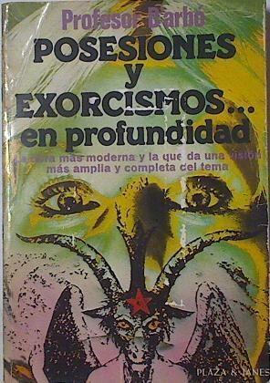 POSESIONES Y EXORCISMOS... EN PROFUNDIDAD