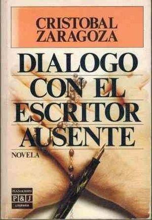 DIÁLOGO CON EL ESCRITOR AUSENTE