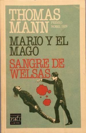 MARIO Y EL MAGO ; SANGRE DE WELSAS