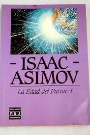 LA EDAD DEL FUTURO. (T. 1)