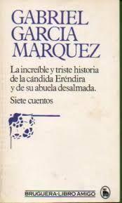 LA INCREIBLE Y TRISTE HISTORIA DE LA CÁNDIDA ERENDIRA Y DE SU ABUELA