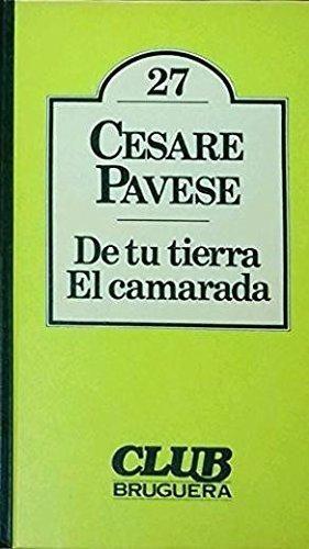 DE TU TIERRA ; EL CAMARADA