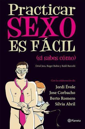 PRACTICAR SEXO ES FÁCIL (SI SABES CÓMO)