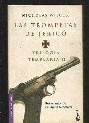 TRILOGÍA TEMPLARIA II. LAS TROMPETAS DE JERICÓ