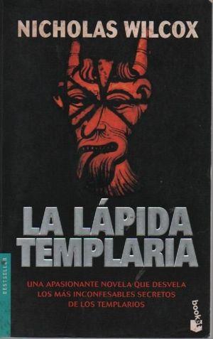 LA LÁPIDA TEMPLARIA . UNA APASIONANTE NOVELA QUE DESVELA LOS MÁS INCONFESABLES. SECRETOS DE LOS TEMPLA