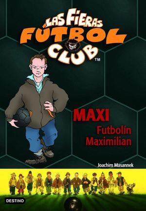 MAXI FUTBOLÍN MAXIMILIAN . LAS FIERAS DEL FÚTBOL CLUB 7
