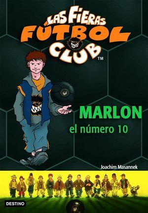 MARLON, EL NÚMERO 10 . LAS FIERAS DEL FÚTBOL CLUB 10