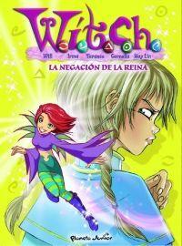 WITCH 14. LA NEGACIÓN DE LA REINA.