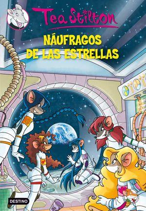 NÁUFRAGOS DE LAS ESTRELLAS . TEA STILTON 8