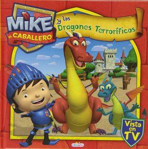 MIKE EL CABALLERO Y LOS DRAGONES TERRORÍFICOS