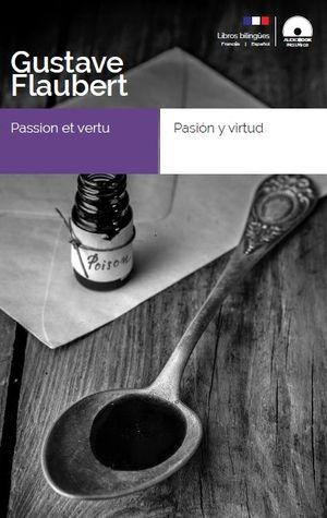 PASIÓN Y VIRTUD / PASSION ET VERTU
