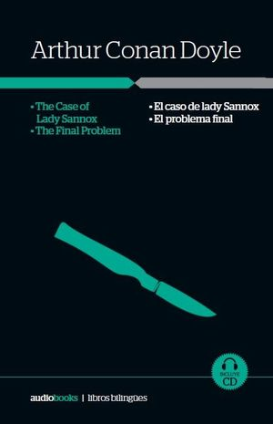THE FINAL PROBLEM / THE CASE OF LADY SANNOX // EL PROBLEMA FINAL / EL CASO DE LA