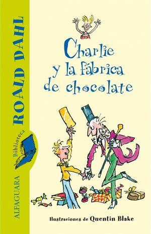 CHARLIE Y LA FÁBRICA DE CHOCOLATE (BIBLIOTECA ROALD DAHL)