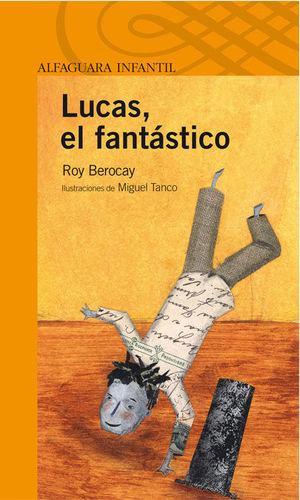 LUCAS, EL FANTASTICO