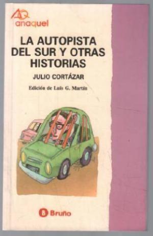LA AUTOPISTA DEL SUR Y OTRAS HISTORIAS