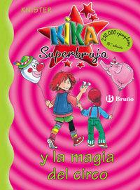 KIKA SUPERBRUJA Y LA MAGIA DEL CIRCO