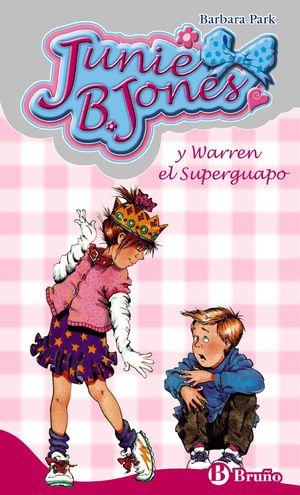 JUNIE B. JONES Y WARREN EL SUPERGUAPO