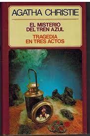 EL MISTERIO DEL TREN AZUL  TRAGEDIA EN TRES ACTOS