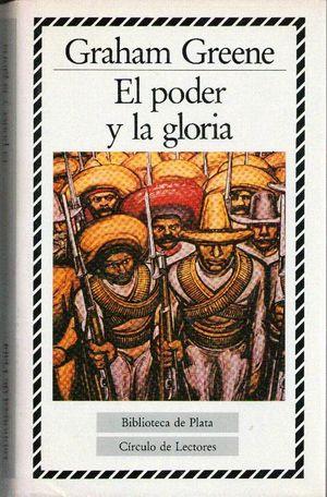 PODER Y LA GLORIA, EL