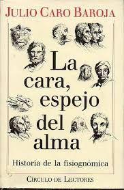 LA CARA, ESPEJO DEL ALMA : HISTORIA DE LA FISIOGNÓMICA