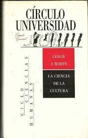 CIENCIA DE LA CULTURA : ESTUDIO SOBRE EL HOMBRE Y LA CIVILIZACIÓN