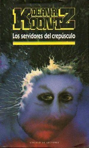 LOS SERVIDORES DEL CREPÚSCULO