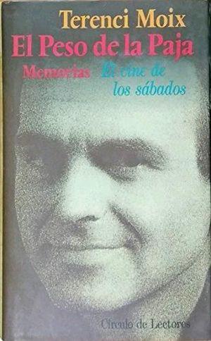 EL PESO DE LA PAJA. EL CINE DE LOS SÁBADOS : MEMORIAS