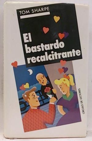 BASTARDO RECALCITRANTE, EL