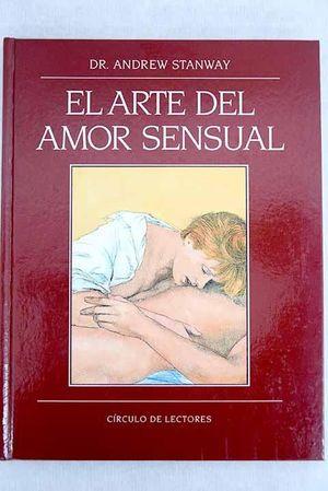 ARTE DEL AMOR SENSUAL, EL