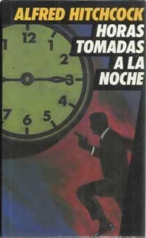 HORAS TOMADAS A LA NOCHE