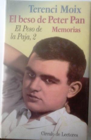 EL PESO DE LA PAJA II. EL BESO DE PETER PAN : MEMORIAS