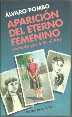 APARICIÓN DEL ETERNO FEMENINO CONTADA POR S.M. EL REY