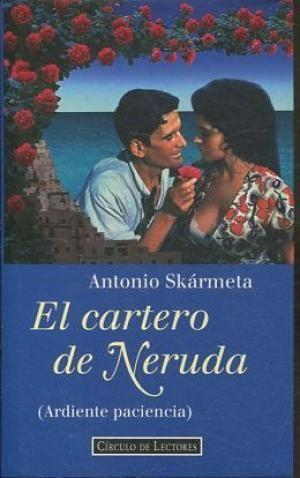 EL CARTERO DE NERUDA : (ARDIENTE PACIENCIA)