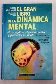 EL GRAN LIBRO DE LA DINÁMICA MENTAL : PARA AGILIZAR EL PENSAMIENTO Y POTENCIAR LA MENTE