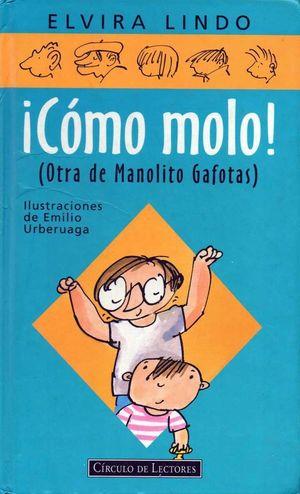 ¡CÓMO MOLO! : (OTRA DE MANOLITO GAFOTAS)