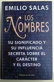 LOS NOMBRES : SU SIGNIFICADO Y SU INFLUENCIA SOBRE EL CARÁCTER Y EL DESTINO