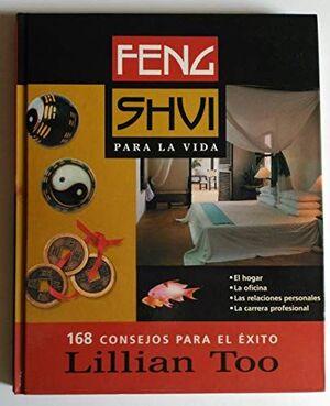 FENG SHUI PARA LA VIDA : 168 CONSEJOS PARA EL ÉXITO