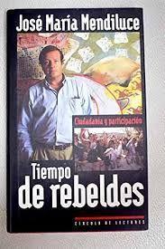 TIEMPO DE REBELDES : CIUDADANÍA Y PARTICIPACIÓN