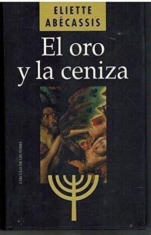 EL ORO Y LA CENIZA