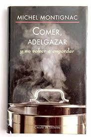 COMER, ADELGAZAR Y NO VOLVER A ENGORDAR