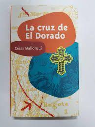 LA CRUZ DE EL DORADO