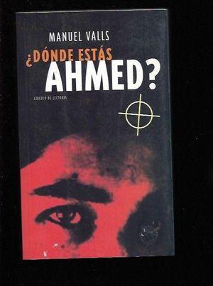 ¿DÓNDE ESTÁS AHMED?
