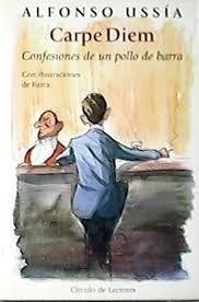 CARPE DIEM : CONFESIONES DE UN POLLO DE BARRA