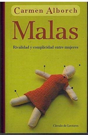 MALAS : RIVALIDAD Y COMPLICIDAD ENTRE MUJERES